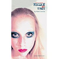 A Brief History of Helen of Troy: (Or Everything Will Be Different) (Oberon Modern Plays)
