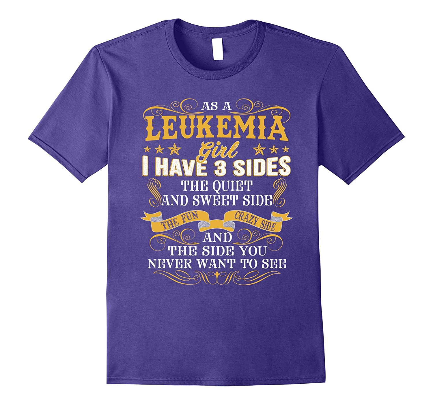 As a leukemia girl i have 3 sides funny t shirt