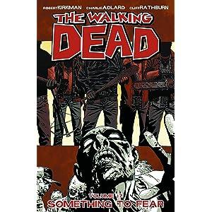 Vol.17 The Walking Dead Something to Fear-Robert Kirkman