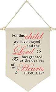 for This Child We Have Prayed - Canvas Hanging Flag Banner Wall Sign Decor Gift for Baby Kids Girl Boy Nursery Teen Room Front Door - 1 Samuel 1:27 - Bible Verse,Religious,Scripture