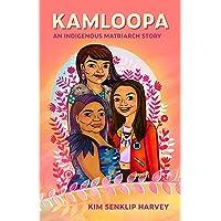 Kamloopa: An Indigenous Matriarch Story