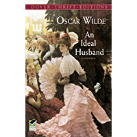 An Ideal Husband (Dover Thrift Editions) (English Edition)