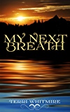 My Next Breath (Breathe Series Book 2)