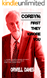 Corbyn: First they ignore you...: '... from backbench obscurity to leader of the Labour Party...'
