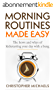 Morning Routines Made Easy: The Hows and Whys of Kickstarting Your Day With a Bang (Morning Ritual, Morning Routines, Kickstart, Daily Routines, Success, Productivity) (English Edition)