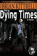 The Dying Times: Nadene's Story in the Times of the Living Dead (The Survivor Chronicles Second Edition Book 1)