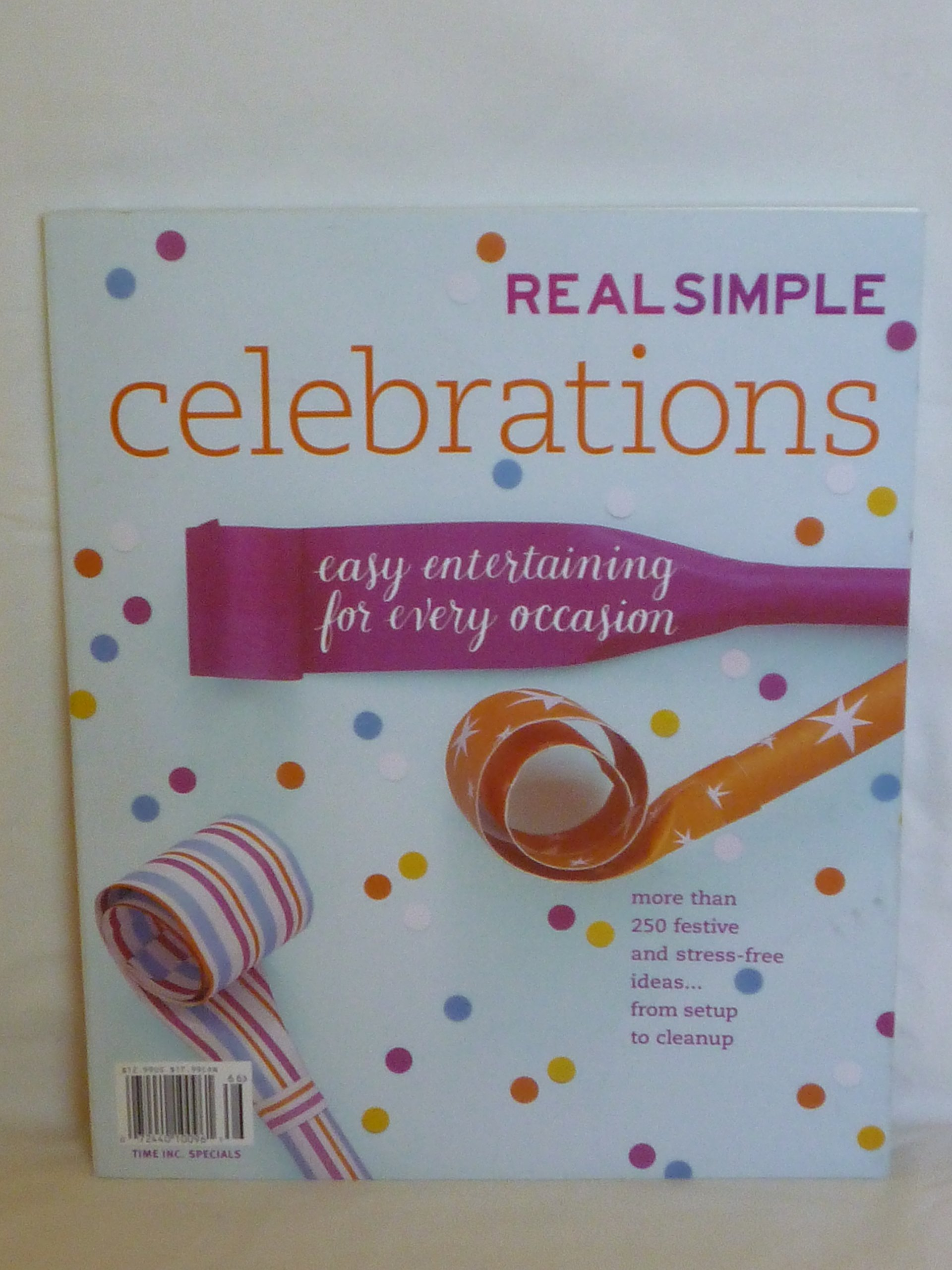 Real Simple Celebrations easy entertaining for every occasion ebook