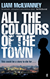 All the Colours of the Town (Conway Trilogy Book 1)