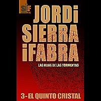 El quinto cristal (Las hijas de las tormentas nº 3) (Spanish Edition)