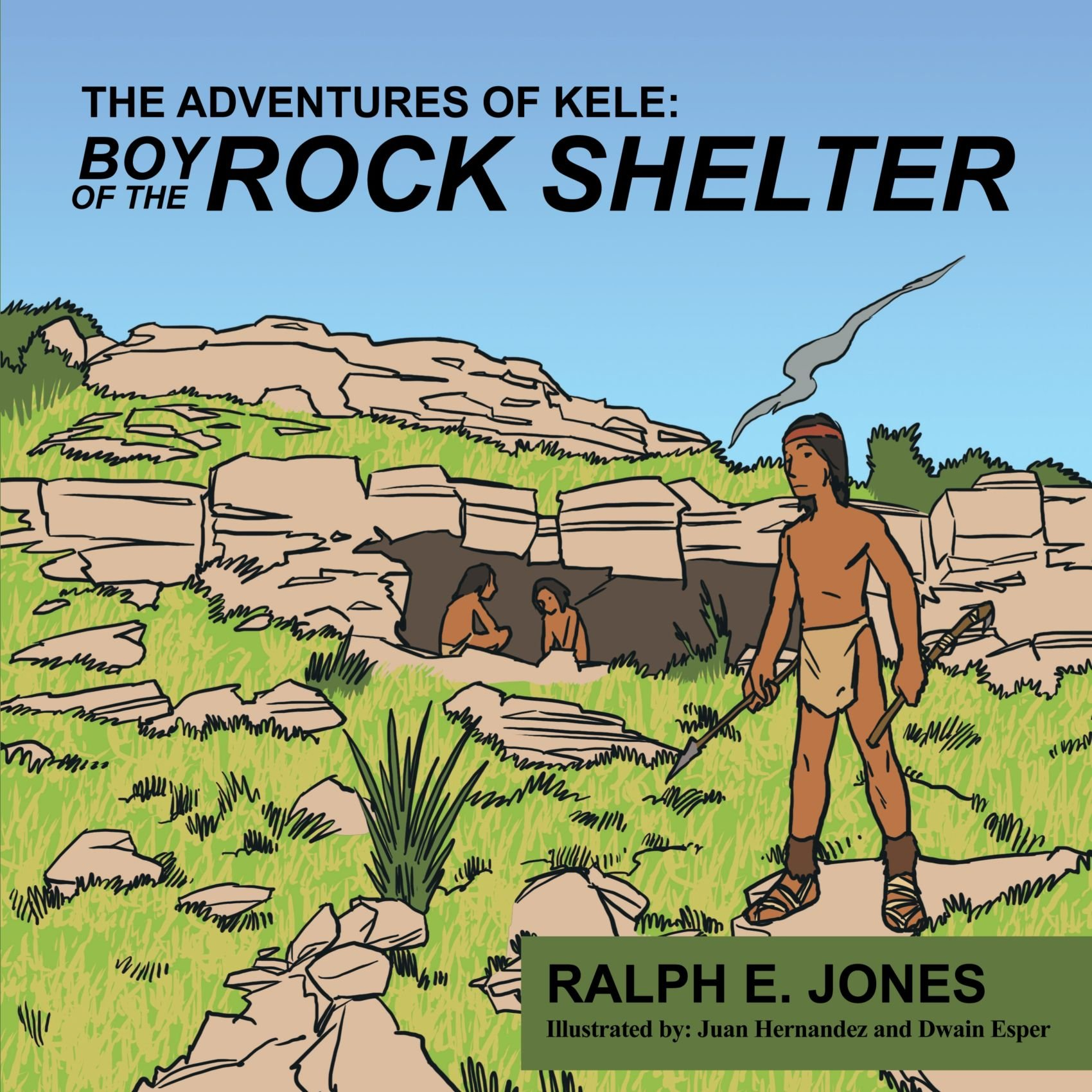 The Adventures of Kele: Boy of the Rock Shelter pdf epub