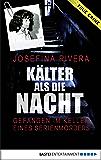 Kälter als die Nacht: Gefangen im Keller eines Serienmörders (Lübbe Sachbuch)