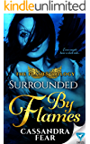 Surrounded By Flames (The Flames Trilogy Book 2)