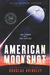American Moonshot Young Readers' Edition: John F. Kennedy and the Great Space Race Kindle Edition