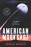 American Moonshot Young Readers' Edition: John F. Kennedy and the Great Space Race