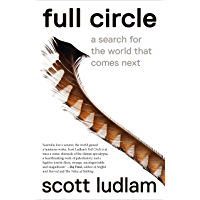Full Circle: Power, Hope and the Return of Nature