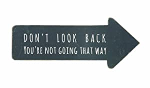Creative Co-op Wooden Arrow Shape Don't Look Back You're Not Going That Way Wall Sign
