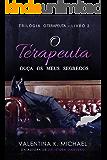 O Terapeuta 02: Ouça os meus segredos (Trilogia O Terapeuta) (Portuguese Edition)