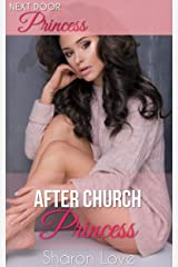 After Church Princess: Quickie Erotic First Time Neighbor Tease Fantasy Sex (Next Door Princess Series Book 8) Kindle Edition