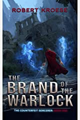 The Brand of the Warlock (The Counterfeit Sorcerer Book 1) Kindle Edition