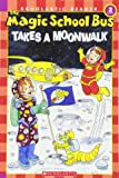 The Magic School Bus Takes a Moonwalk (Scholastic Reader, Level 2)
