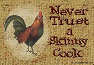 "Blackwater Trading Rooster Never Trust a Skinny Cook Rustic Fridge Refrigerator Magnet 3.5""X2.5"""