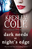 Dark Needs at Night's Edge (The Immortals After Dark Series Book 5)