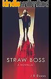 Straw Boss: A Novella