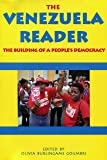 Venezuela Reader: The Building of a People's