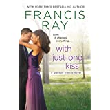 With Just One Kiss: A Grayson Friends Novel