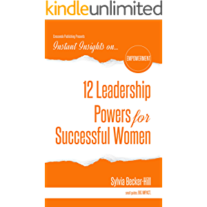 12 Leadership Powers for Successful Women (Instant Insights)