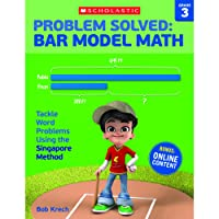 Problem Solved Bar Model Math, Grade 3: Tackle Word Problems Using the Singapore Method