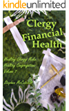 Clergy Financial Health: Volume 7 of Healthy Clergy Make Healthy Congregations