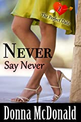 Never Say Never (The Perfect Date Book 2) Kindle Edition