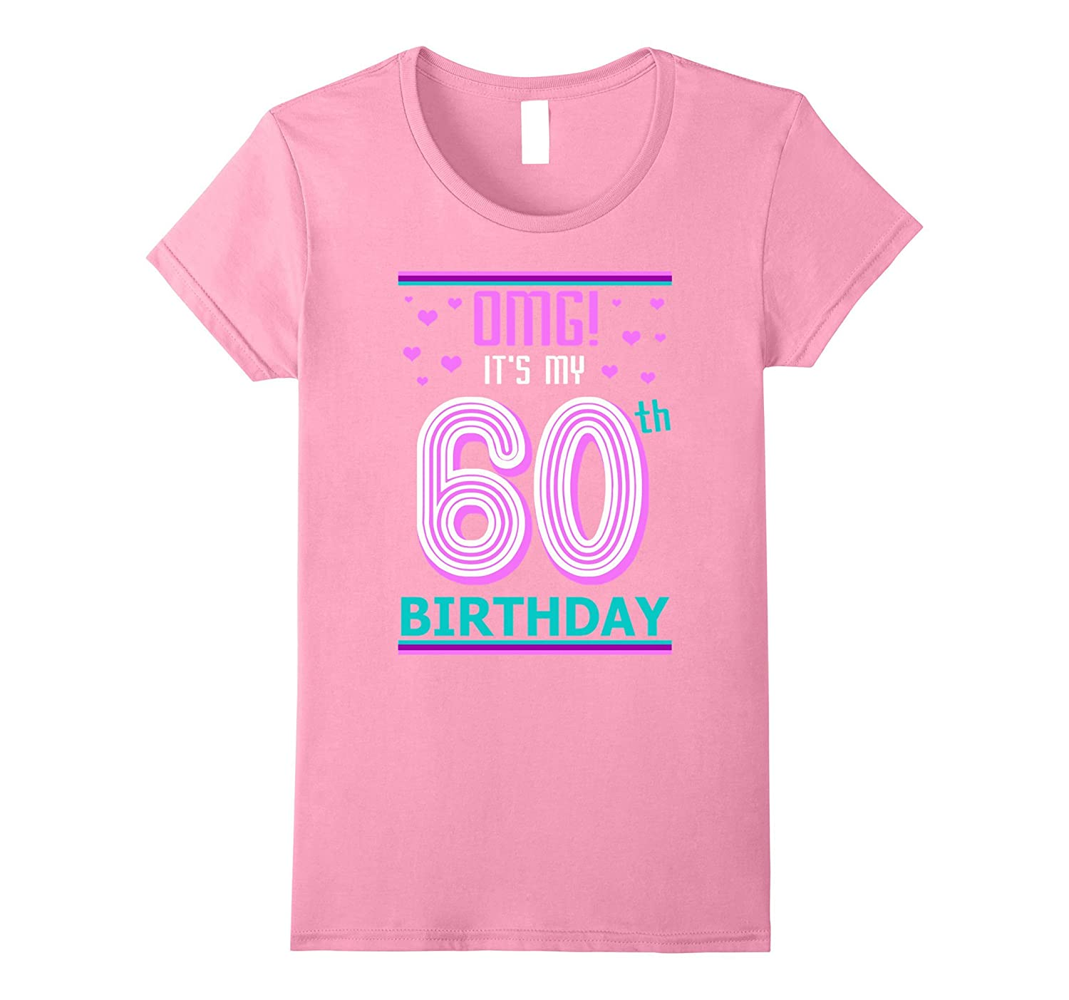 60th Birthday gift shirt OMG its my Birthday 60 year old