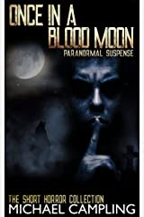 Once in a Blood Moon: Paranormal Suspense (The Short Horror Collection Book 2) Kindle Edition
