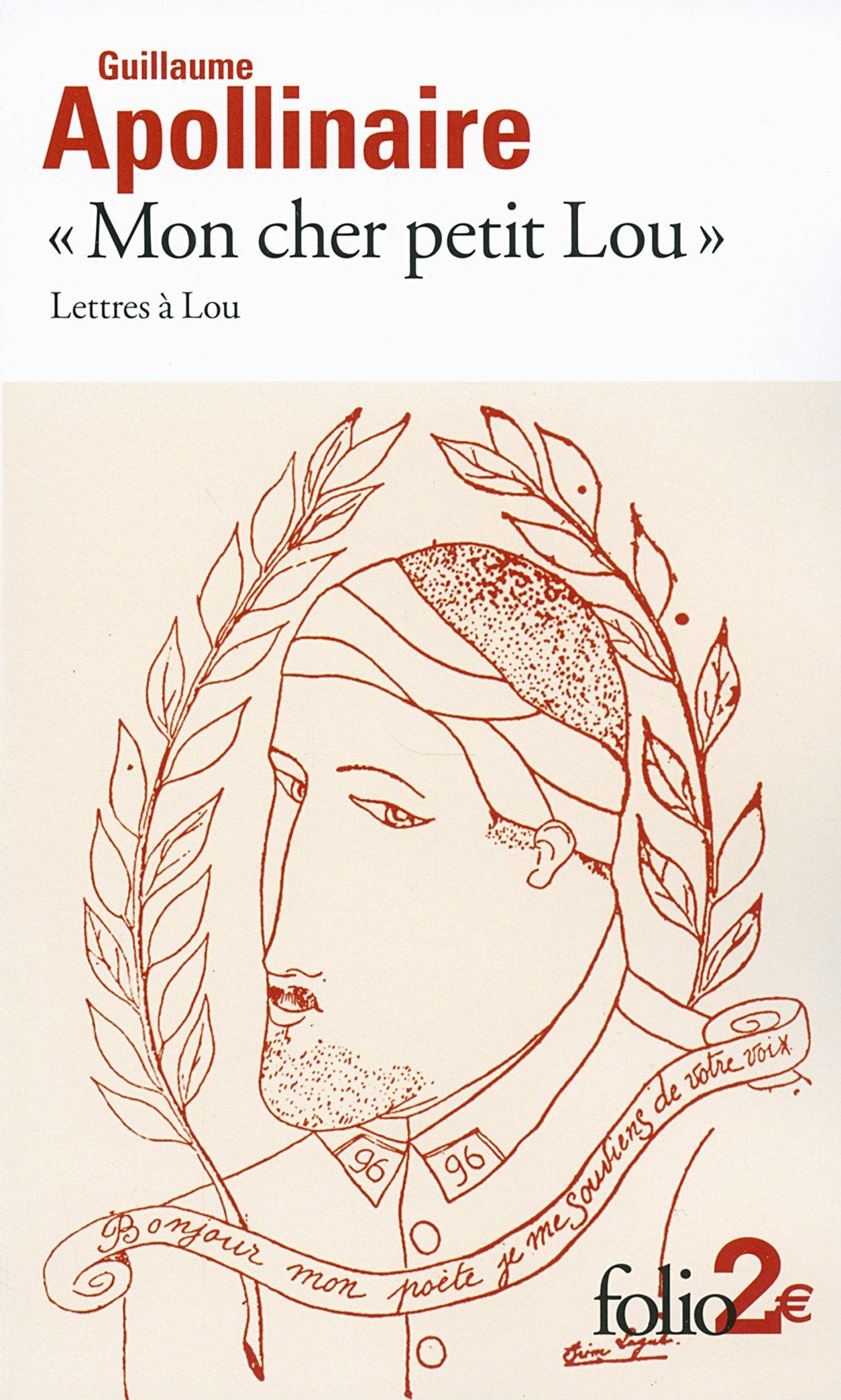 Guillaume Apollinaire, « Mon cher petit Lou », Lettres à Lou, Folio, 112 p.