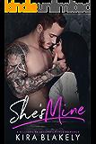 She's Mine: A Billionaire Second Chance Romance