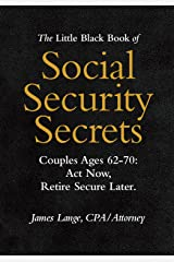 The Little Black Book of Social Security Secrets, Couples Ages 62-70: Act Now, Retire Secure Later Paperback
