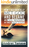 How I Accidentally Met God and Became an Evil Wizard in Three Easy Steps