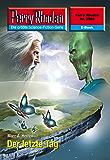 """Perry Rhodan 2599: Der letzte Tag (Heftroman): Perry Rhodan-Zyklus """"Stardust"""" (Perry Rhodan-Erstauflage)"""