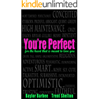 You're Perfect: for the Heart that's meant to Love You