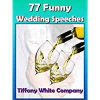 Funny Wedding Speeches - 77 Collections For the Bride, Groom, Parents, Grandparents, Bridal Party, and Friends: Wedding…