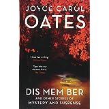 Dis Mem Ber [Paperback] [Jan 11, 2018] Joyce Carol Oates (181 POCHE)