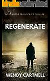 Regenerate (Sgt Major Crane Crime Thrillers Book 5)