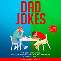 Dad Jokes: The Best Dad Jokes, Awfully Bad but Funny Jokes and Puns, Volumes 1 and 2: Dad Jokes, Book 3