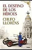 El destino de los héroes (Spanish Edition)