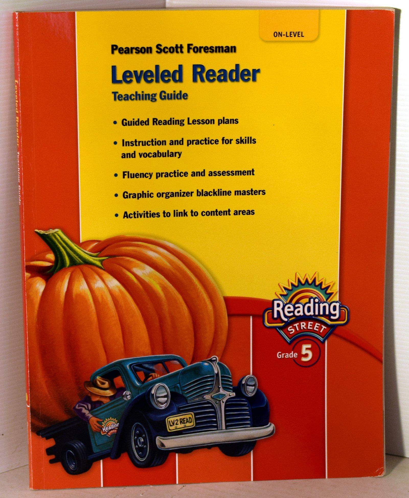 Pearson Scott Foresman Reading Street Grade 5 Leveled Reader Teaching Guide  (On-Level): Pearson Scott Foresman: 9780328484447: Amazon.com: Books