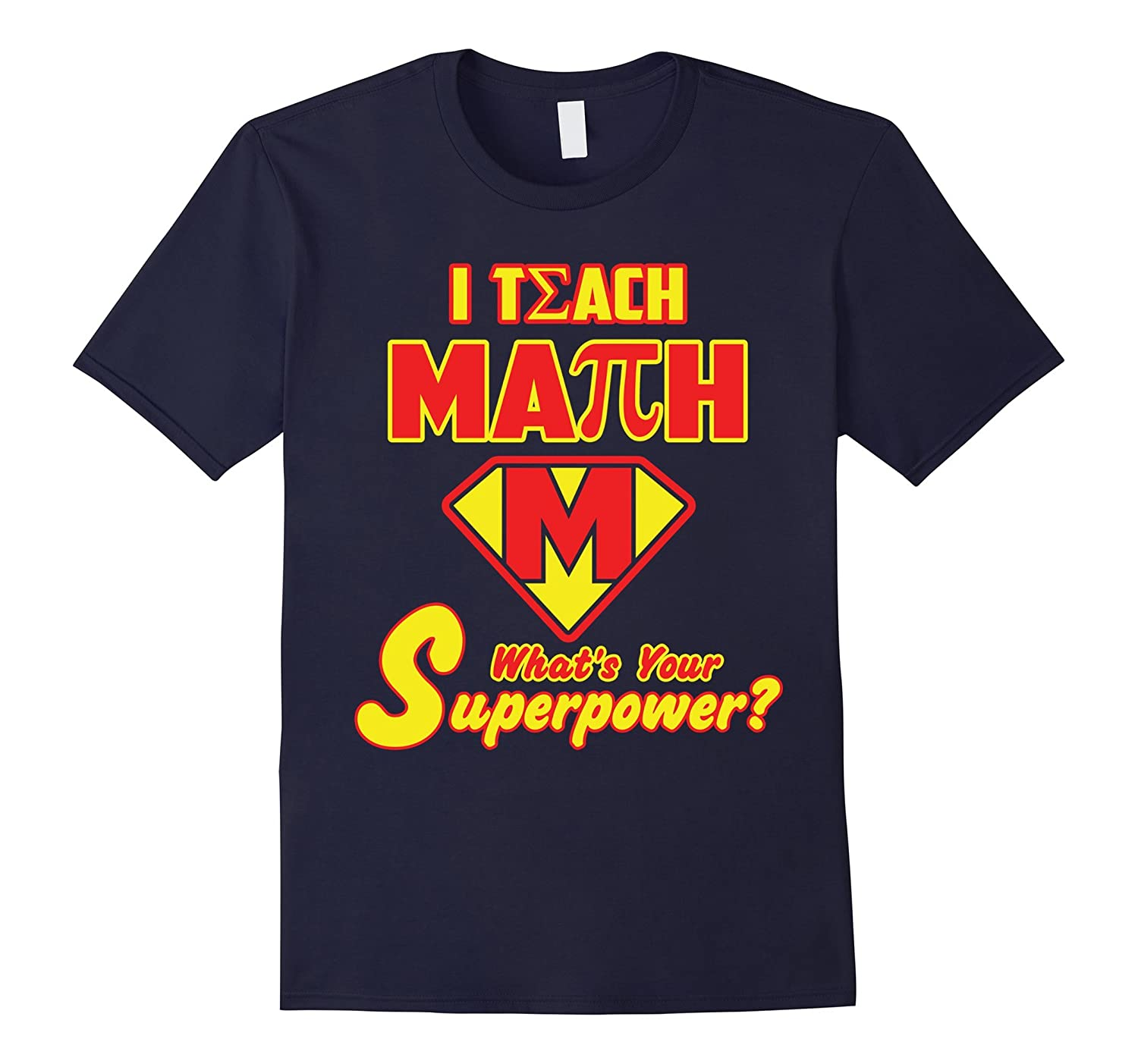 2 Sided Superhero: I Teach Math What's Your Superpower?-BN