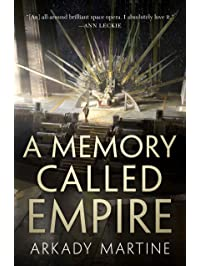 A Memory Called Empire (Teixcalaan Book 1)