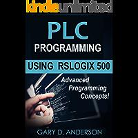 PLC Programming Using RSLogix 500: Advanced Programming Concepts (English Edition)